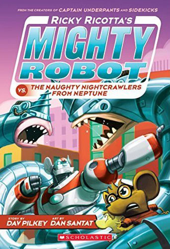 Ricky Ricotta's Mighty Robot vs. The Naughty Nightcrawlers From Neptune (Book #8)